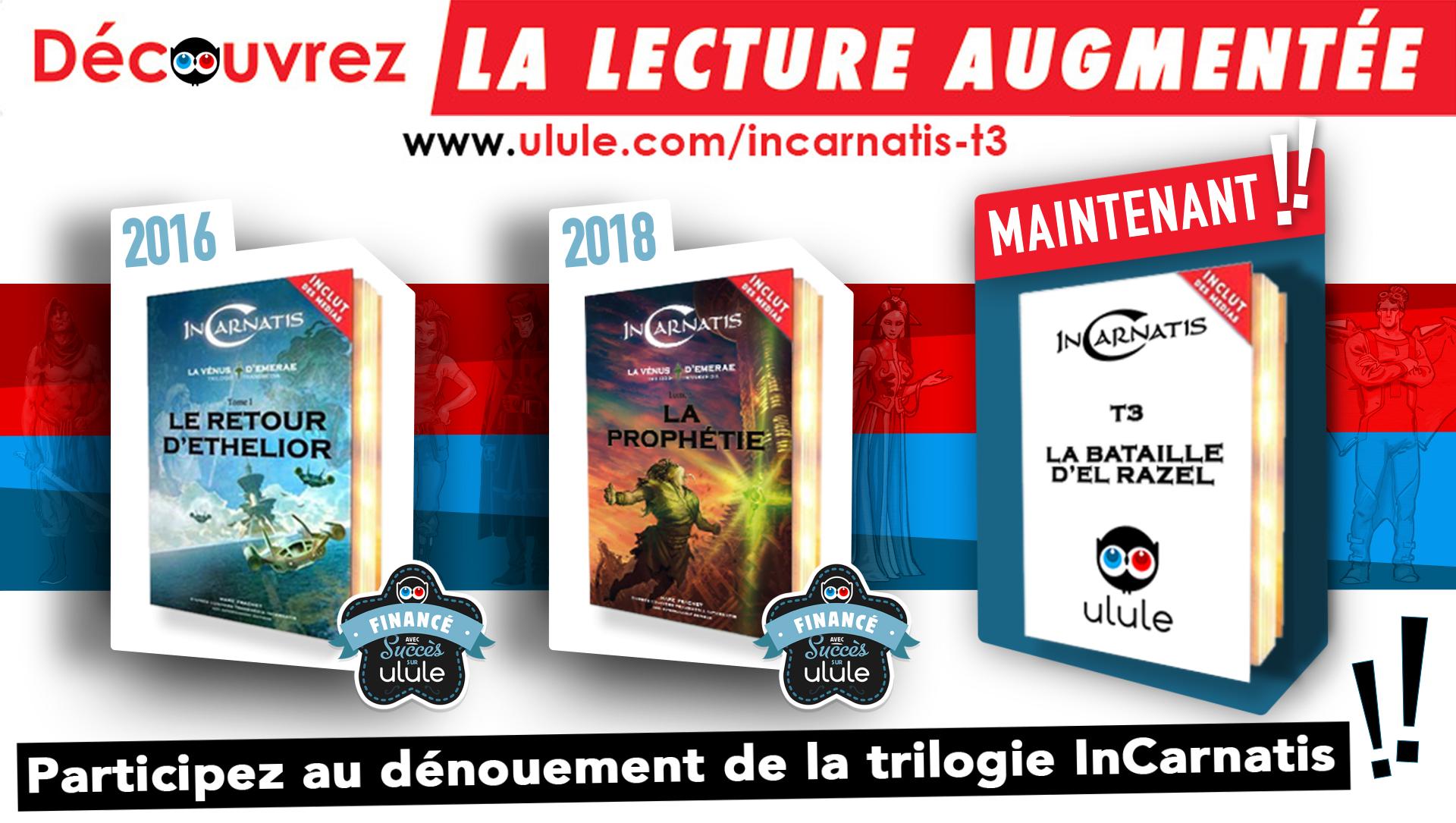 Participez à l'aventure InCarnatis sur Ulule pour finaliser la trilogie transmédia !